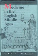 F. M. Getz, Medicine in the English Middle Ages (Princeton, 1998)
