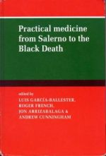 L. García-Ballester et al (eds.), Practical Medicine from Salerno to the Black Death (Cambridge, 1994)