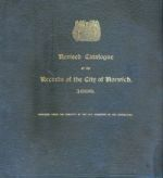 W. Hudson and J. C. Tingey (eds.), Revised Catalogue of the Records of the City of Norwich (Norwich, 1898)