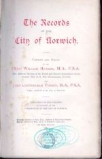 W. Hudson and J. C. Tingey (eds.), The Records of the City of Norwich (2 vols, Norwich, 1906-10)